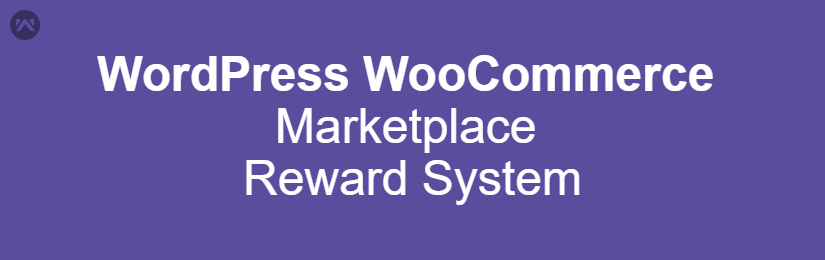 WordPress WooCommerce Marketplace Reward System