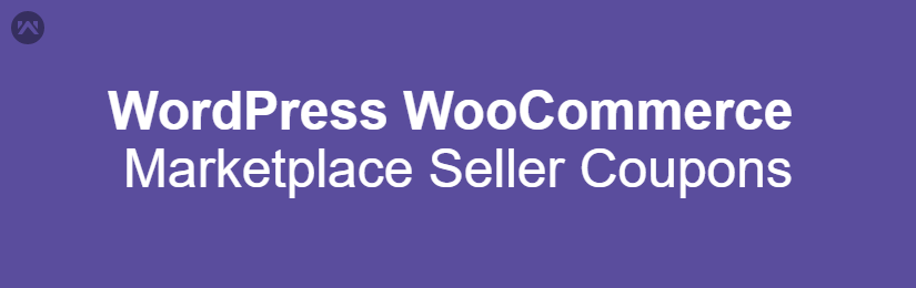 WordPress WooCommerce Marketplace Seller Coupons