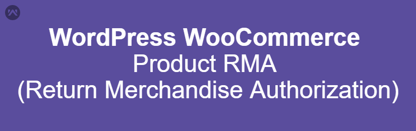 WordPress WooCommerce Product RMA