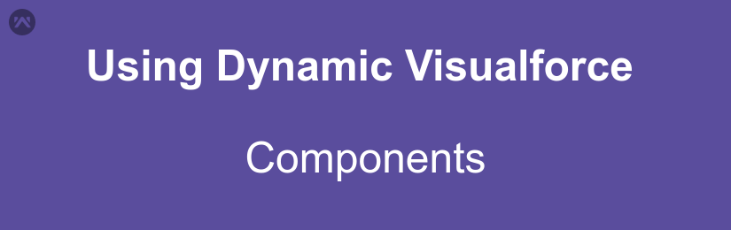Using Dynamic Visualforce Components