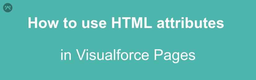 How to use HTML attributes in Visualforce