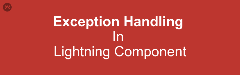 Exception Handling In Lightning Component