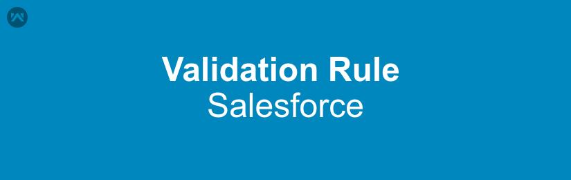Validation Rule In Salesforce