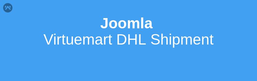 Joomla Virtuemart DHL Shipment