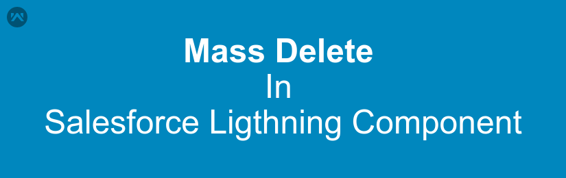 Mass Delete In Lightning Component
