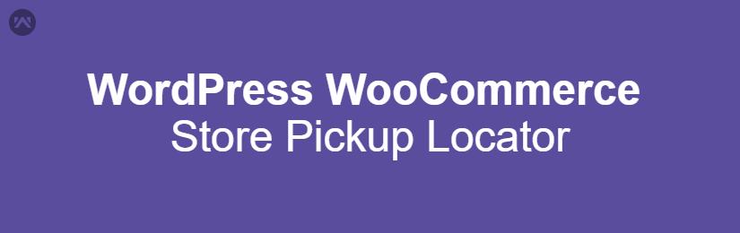 WordPress WooCommerce Store Pickup Locator