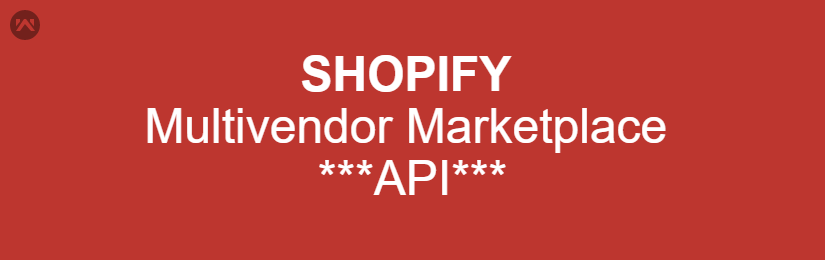 Shopify Multivendor Marketplace app API