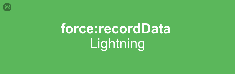force:recordData In Lightning