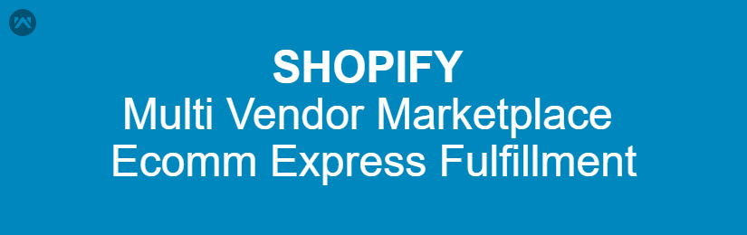 Shopify Multivendor Marketplace Ecomm Express for Fulfillment