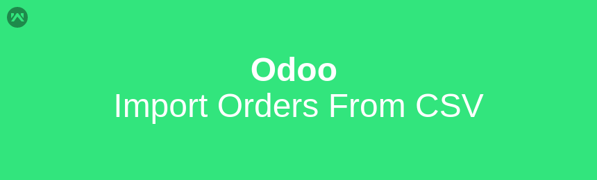 Odoo Import Orders From CSV