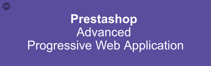 Prestashop Advanced Progressive Web App