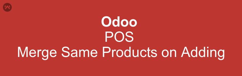 Odoo POS Merge Same Products on Adding