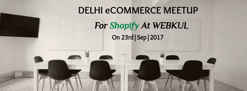 eCommerce Meetup for Shopify at WEBKUL