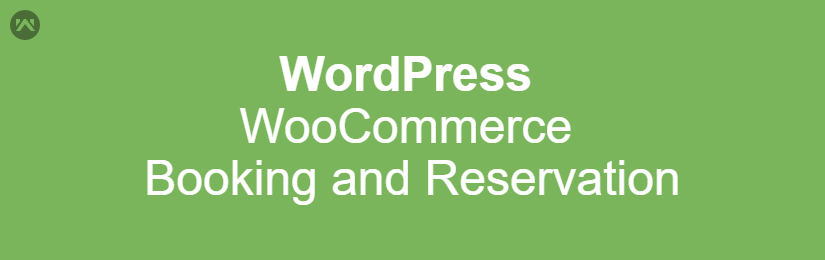 WordPress WooCommerce Booking and Reservation