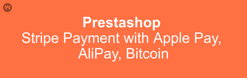 Prestashop Stripe Payment with ApplePay,  AliPay, Bitcoin