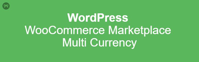 WordPress WooCommerce Marketplace Multi Currency
