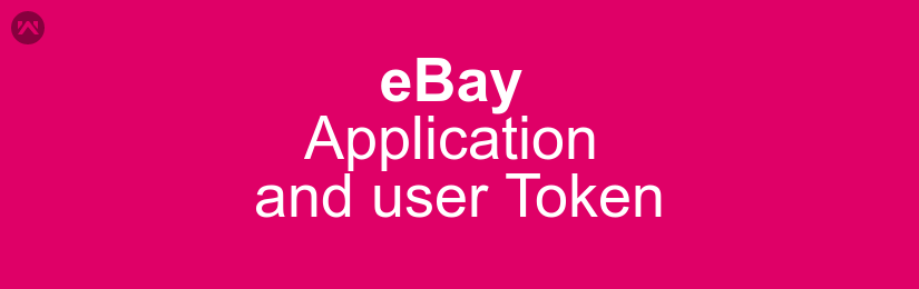 Create eBay application to get keys and user token