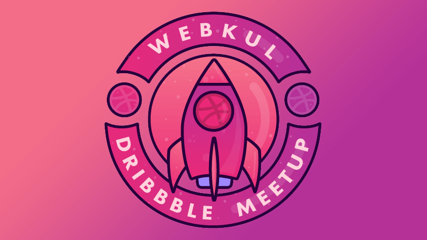 Webkul Dribbble MeetUp 2018, Noida IN (Delhi NCR)